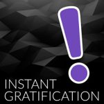 The Instant Gratification Podcast