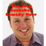 The Joey Bucheker Comedy Hour Starring Joe Betance