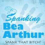 Spanking Bea Arthur
