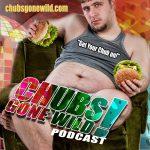 Chubs Gone Wild